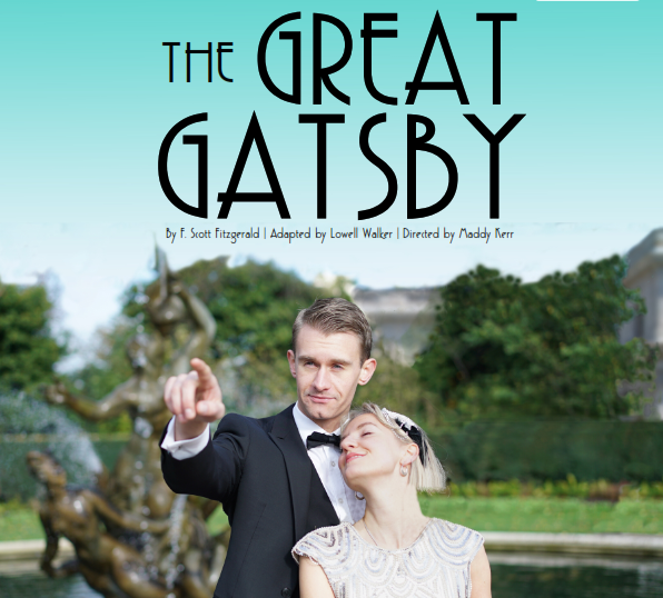 Heartbreak Productions presents The Great Gatsby by F. Scott Fitzgerald | Adapted by Lowell Walker | Directed by Maddy Kerr